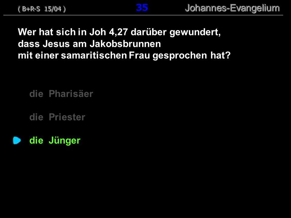die Pharisäer die Priester die Jünger Wer hat sich in Joh 4,27 darüber gewundert, dass Jesus am Jakobsbrunnen mit einer samaritischen Frau gesprochen