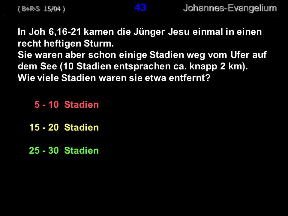 5 - 10 Stadien 15 - 20 Stadien 25 - 30 Stadien In Joh 6,16-21 kamen die Jünger Jesu einmal in einen recht heftigen Sturm. Sie waren aber schon einige