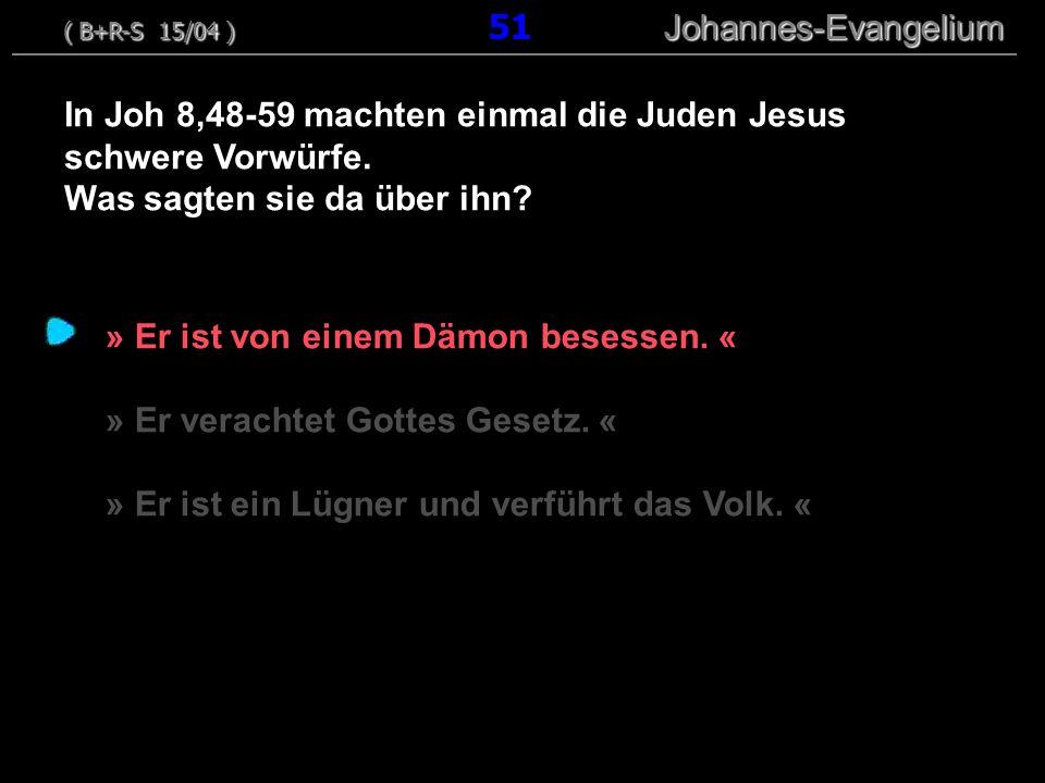 » Er ist von einem Dämon besessen. « » Er verachtet Gottes Gesetz. « » Er ist ein Lügner und verführt das Volk. « In Joh 8,48-59 machten einmal die Ju