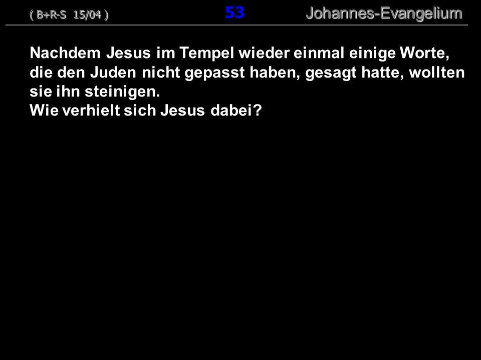 Nachdem Jesus im Tempel wieder einmal einige Worte, die den Juden nicht gepasst haben, gesagt hatte, wollten sie ihn steinigen.