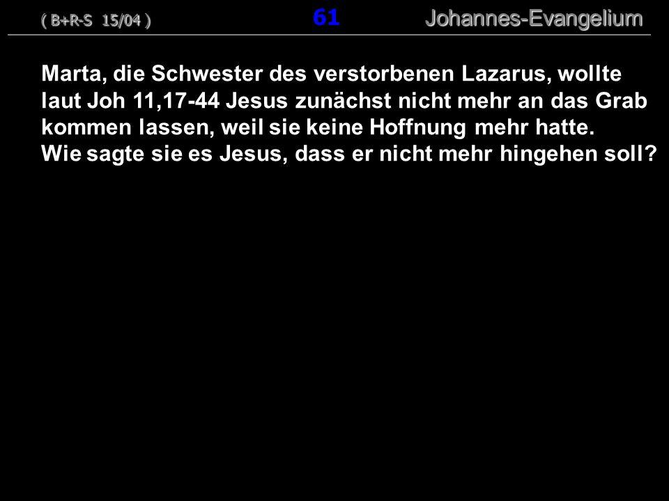 Marta, die Schwester des verstorbenen Lazarus, wollte laut Joh 11,17-44 Jesus zunächst nicht mehr an das Grab kommen lassen, weil sie keine Hoffnung m