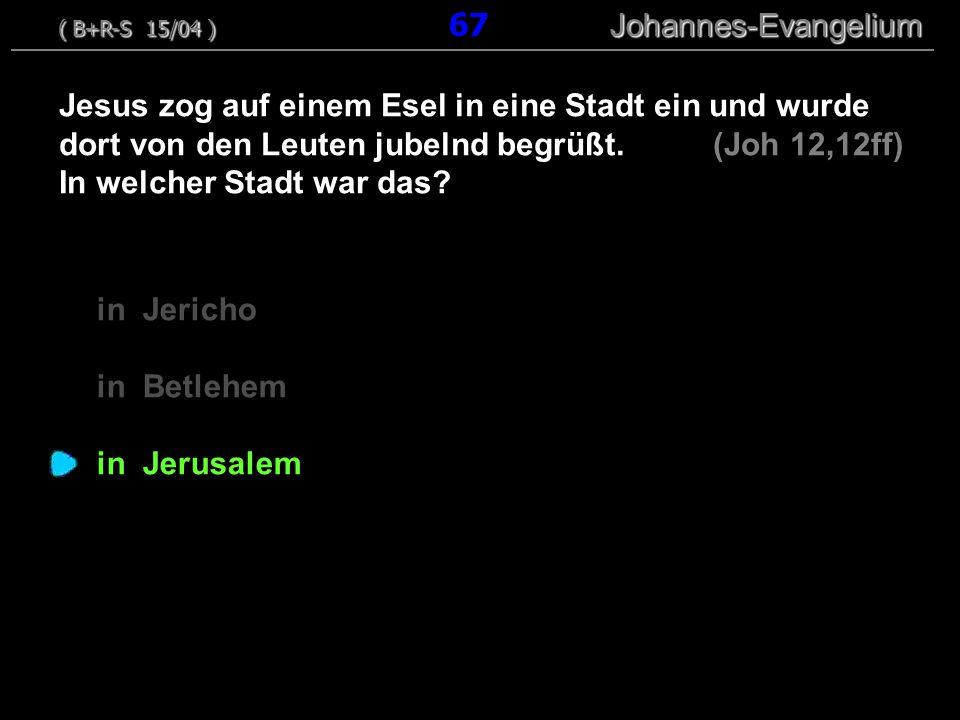 in Jericho in Betlehem in Jerusalem Jesus zog auf einem Esel in eine Stadt ein und wurde dort von den Leuten jubelnd begrüßt. (Joh 12,12ff) In welcher