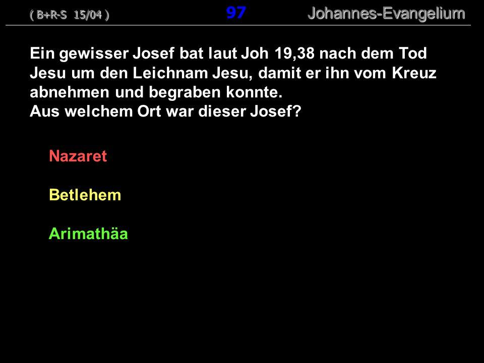 Nazaret Betlehem Arimathäa Ein gewisser Josef bat laut Joh 19,38 nach dem Tod Jesu um den Leichnam Jesu, damit er ihn vom Kreuz abnehmen und begraben
