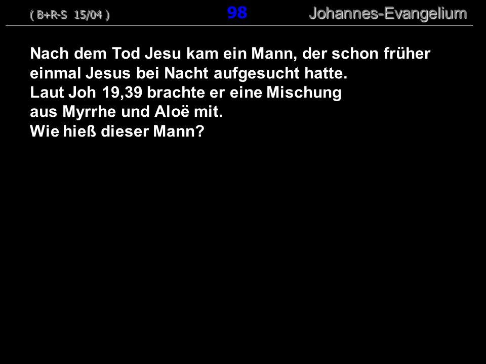 Nach dem Tod Jesu kam ein Mann, der schon früher einmal Jesus bei Nacht aufgesucht hatte. Laut Joh 19,39 brachte er eine Mischung aus Myrrhe und Aloë