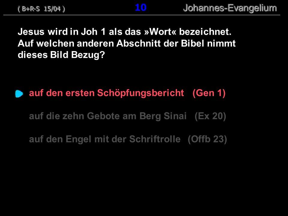 auf den ersten Schöpfungsbericht (Gen 1) auf die zehn Gebote am Berg Sinai (Ex 20) auf den Engel mit der Schriftrolle (Offb 23) Jesus wird in Joh 1 als das »Wort« bezeichnet.
