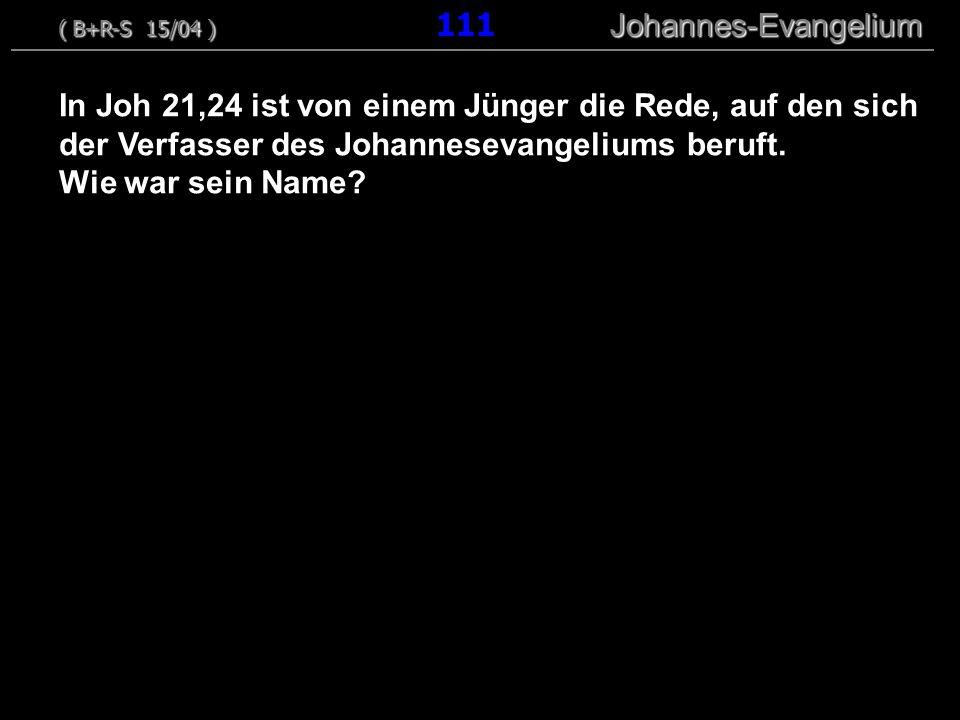 In Joh 21,24 ist von einem Jünger die Rede, auf den sich der Verfasser des Johannesevangeliums beruft. Wie war sein Name? ( B+R-S 15/04 ) Johannes-Eva
