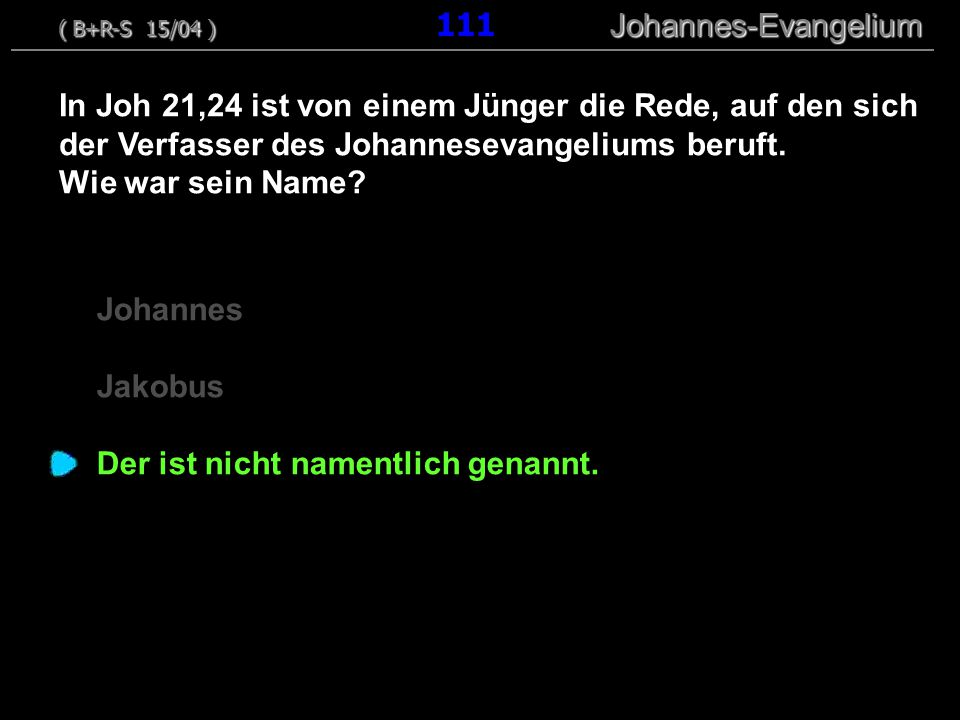 Johannes Jakobus Der ist nicht namentlich genannt. In Joh 21,24 ist von einem Jünger die Rede, auf den sich der Verfasser des Johannesevangeliums beru