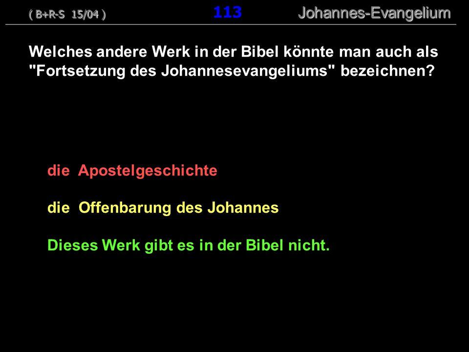 die Apostelgeschichte die Offenbarung des Johannes Dieses Werk gibt es in der Bibel nicht.