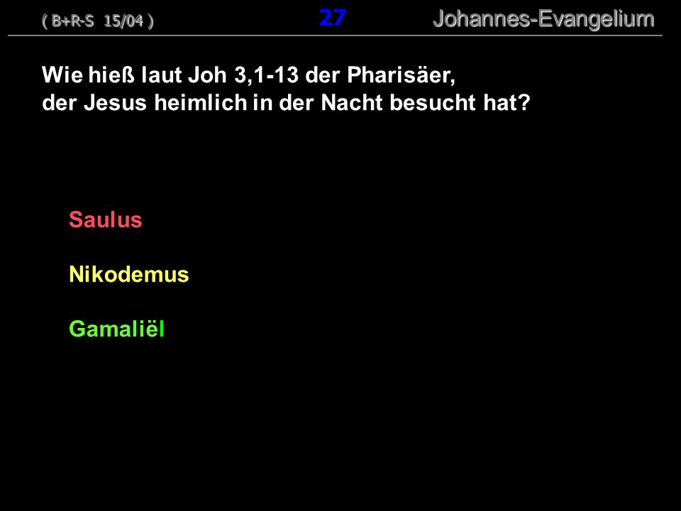 Saulus Nikodemus Gamaliël Wie hieß laut Joh 3,1-13 der Pharisäer, der Jesus heimlich in der Nacht besucht hat.