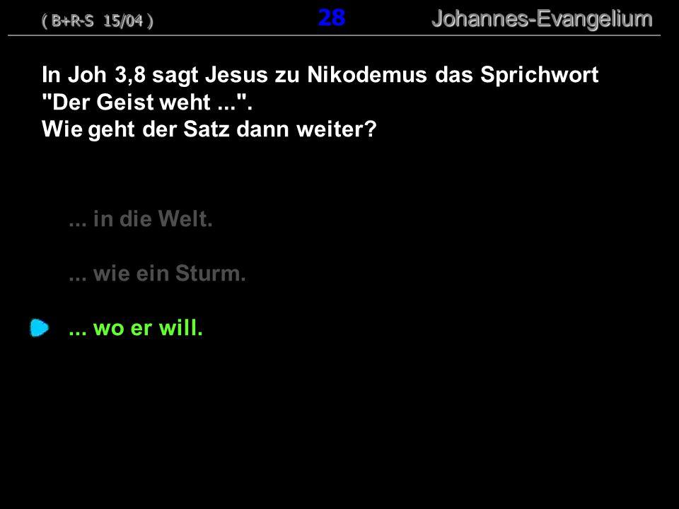 ... in die Welt.... wie ein Sturm.... wo er will. In Joh 3,8 sagt Jesus zu Nikodemus das Sprichwort