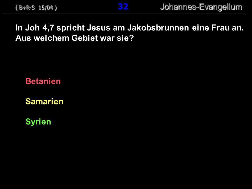 Betanien Samarien Syrien In Joh 4,7 spricht Jesus am Jakobsbrunnen eine Frau an. Aus welchem Gebiet war sie? ( B+R-S 15/04 ) Johannes-Evangelium ( B+R