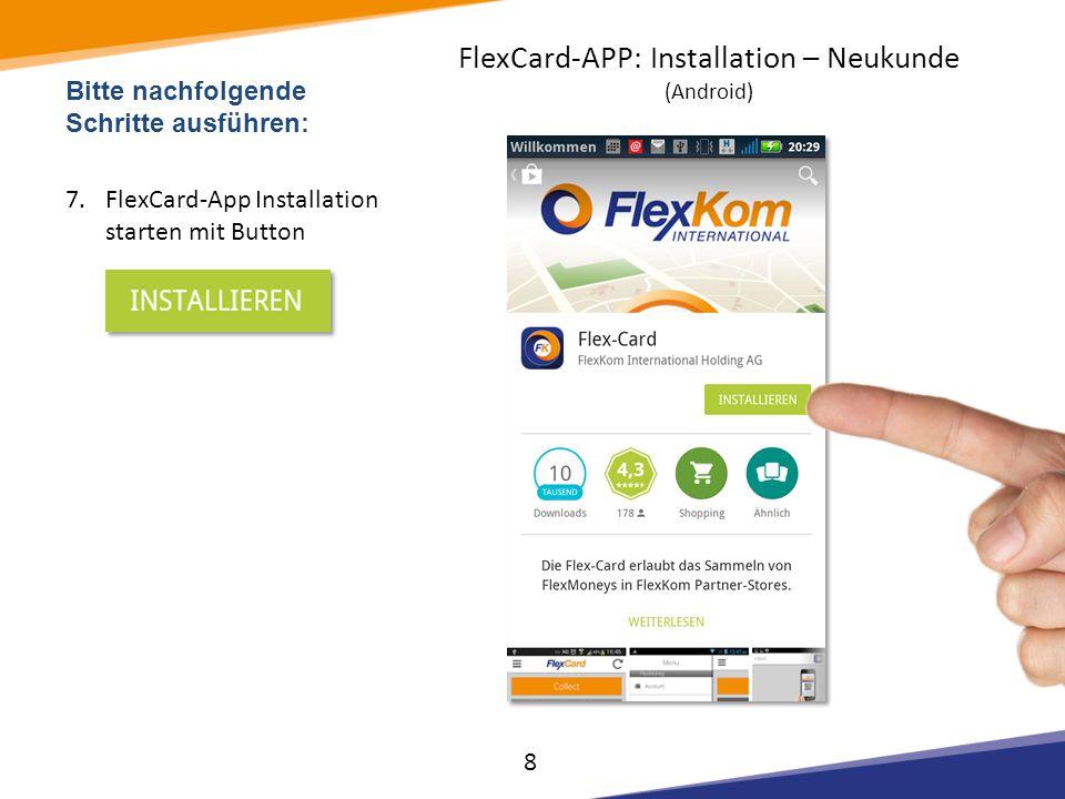 Bitte nachfolgende Schritte ausführen: 21.Eingabe persönliche >E-Mail-Adresse< in Formularfeld: 22.Start der Karten- Aktivierung mit Button: 19 FlexCard-APP: Installation – Neukunde (Android)