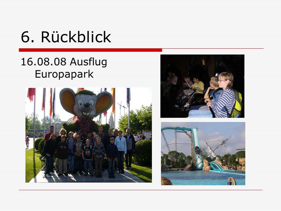 6. Rückblick 16.08.08 Ausflug Europapark