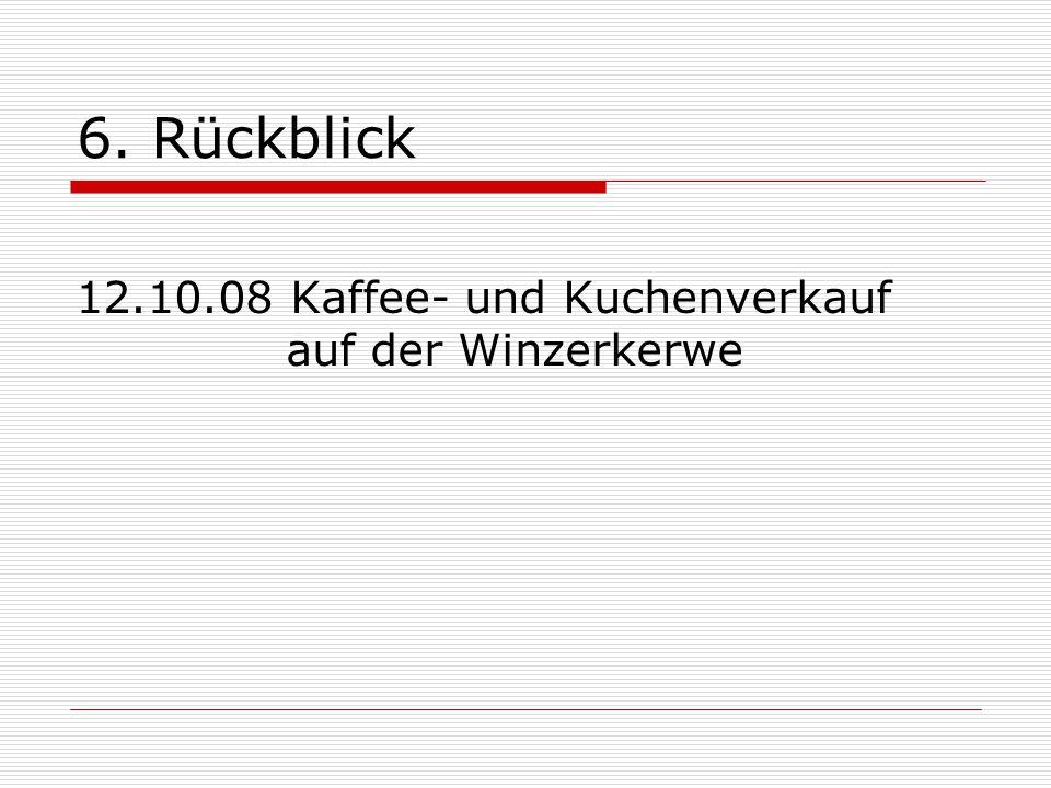 6. Rückblick 12.10.08 Kaffee- und Kuchenverkauf auf der Winzerkerwe