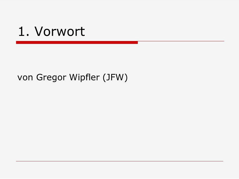 1. Vorwort von Gregor Wipfler (JFW)