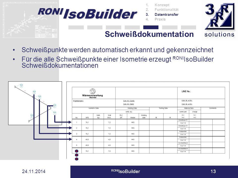 RONI IsoBuilder 24.11.2014 RONI IsoBuilder13 Schweißdokumentation Schweißpunkte werden automatisch erkannt und gekennzeichnet 1.Konzept 2.Funktionalit