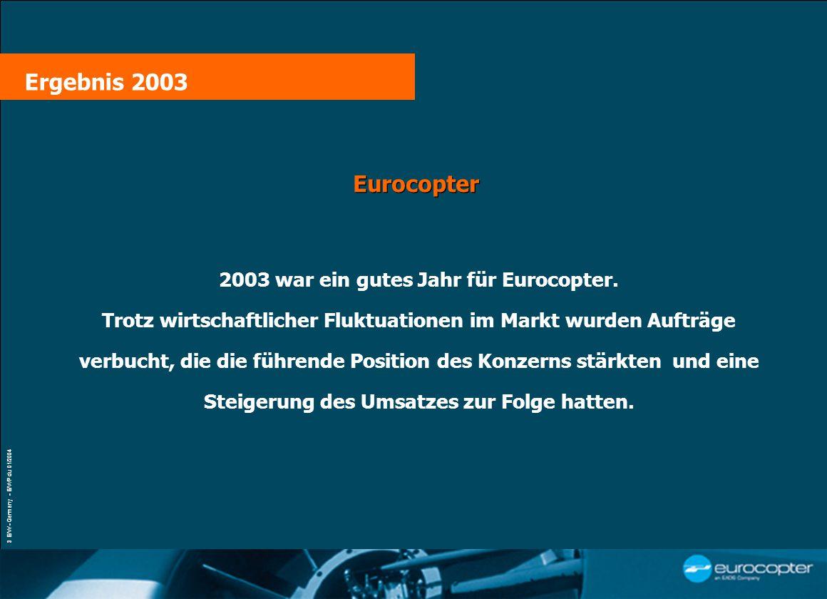 VŒUX À LA PRESSE Paris, le 21 janvier 2004 3 E/W - Germany - E/WP du 01/2004 Eurocopter 2003 war ein gutes Jahr für Eurocopter.