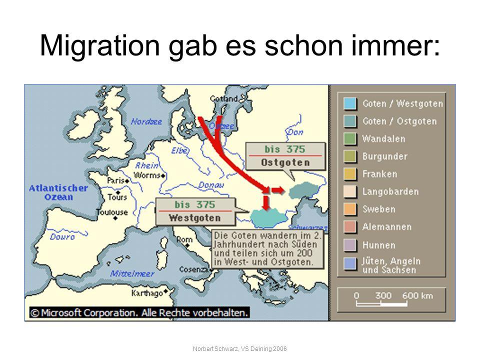 Norbert Schwarz, VS Deining 2006 Migration gab es schon immer: