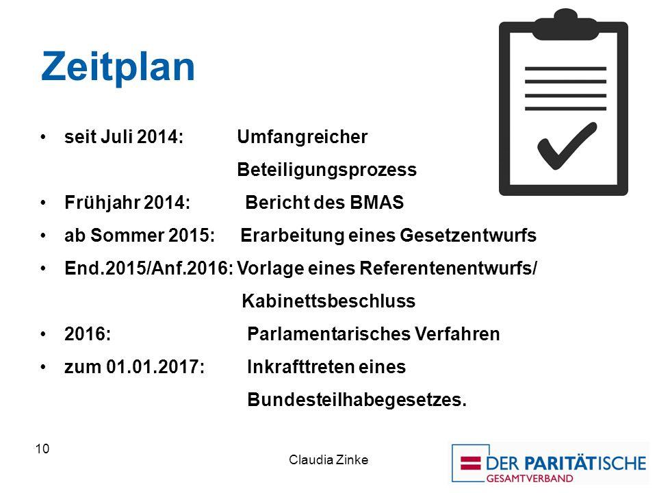 Zeitplan seit Juli 2014: Umfangreicher Beteiligungsprozess Frühjahr 2014: Bericht des BMAS ab Sommer 2015: Erarbeitung eines Gesetzentwurfs End.2015/A