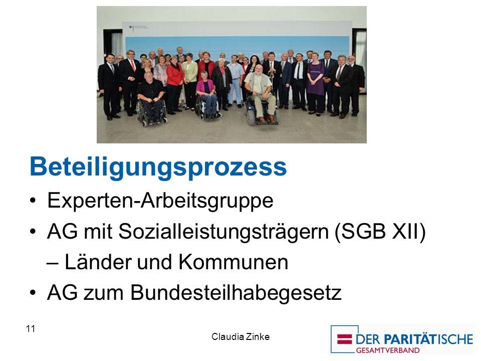 Beteiligungsprozess Experten-Arbeitsgruppe AG mit Sozialleistungsträgern (SGB XII) – Länder und Kommunen AG zum Bundesteilhabegesetz Claudia Zinke 11