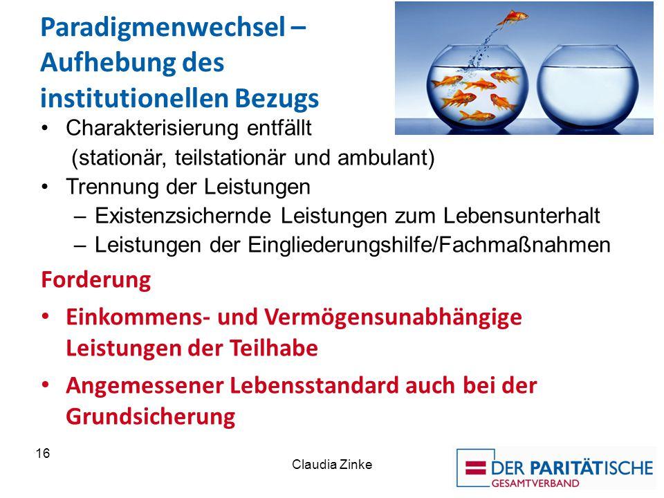 Paradigmenwechsel – Aufhebung des institutionellen Bezugs Charakterisierung entfällt (stationär, teilstationär und ambulant) Trennung der Leistungen –
