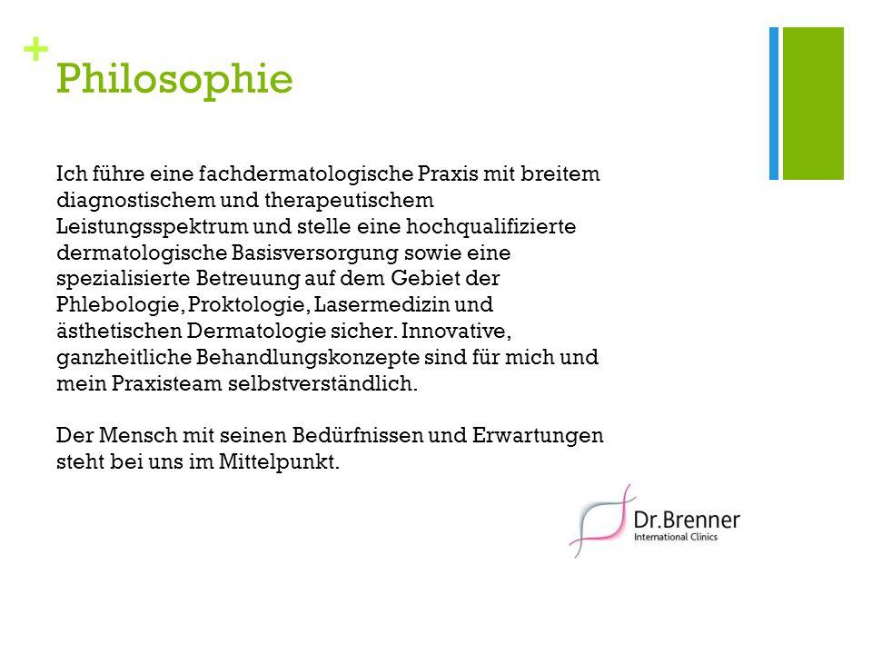 + Philosophie Ich führe eine fachdermatologische Praxis mit breitem diagnostischem und therapeutischem Leistungsspektrum und stelle eine hochqualifizi