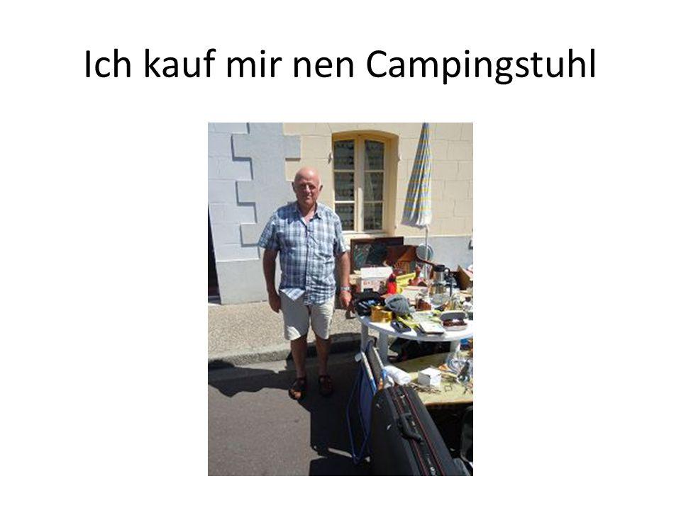 Ich kauf mir nen Campingstuhl