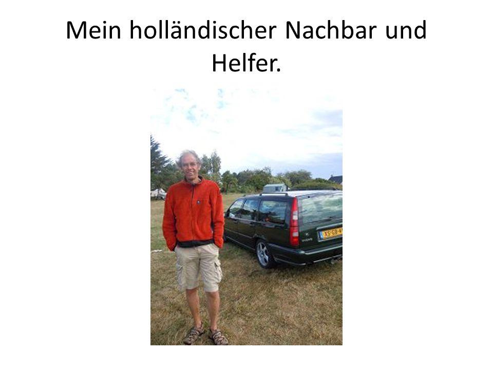 Mein holländischer Nachbar und Helfer.