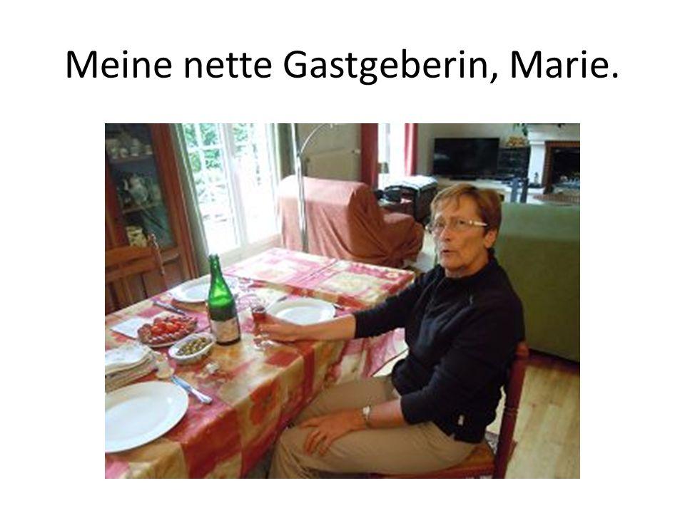 Meine nette Gastgeberin, Marie.