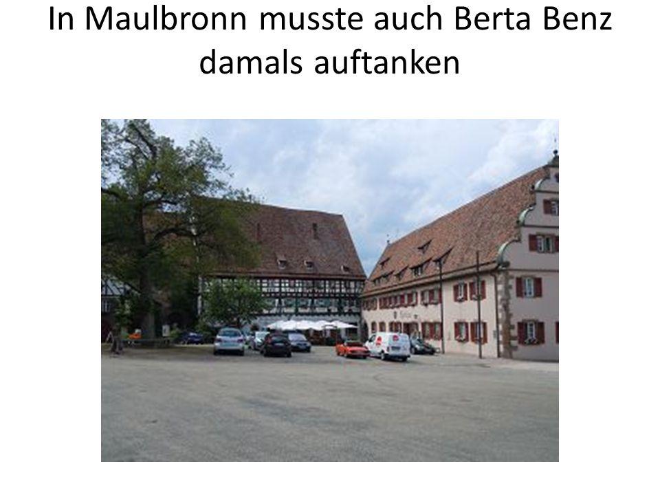 In Maulbronn musste auch Berta Benz damals auftanken