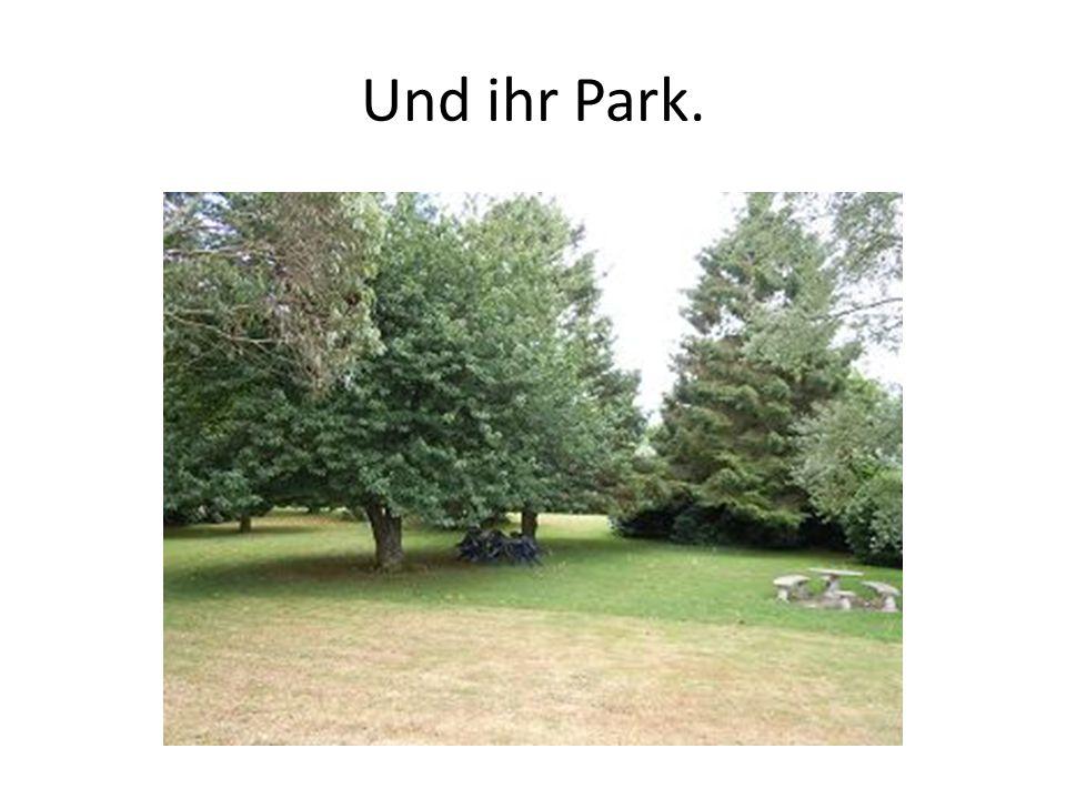Und ihr Park.