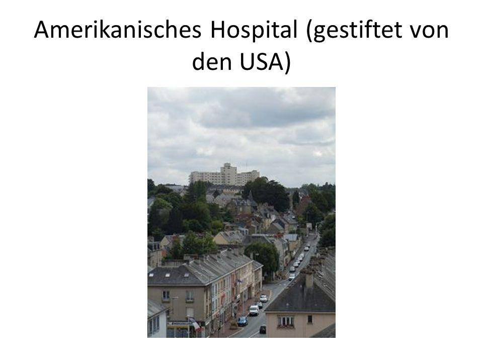 Amerikanisches Hospital (gestiftet von den USA)
