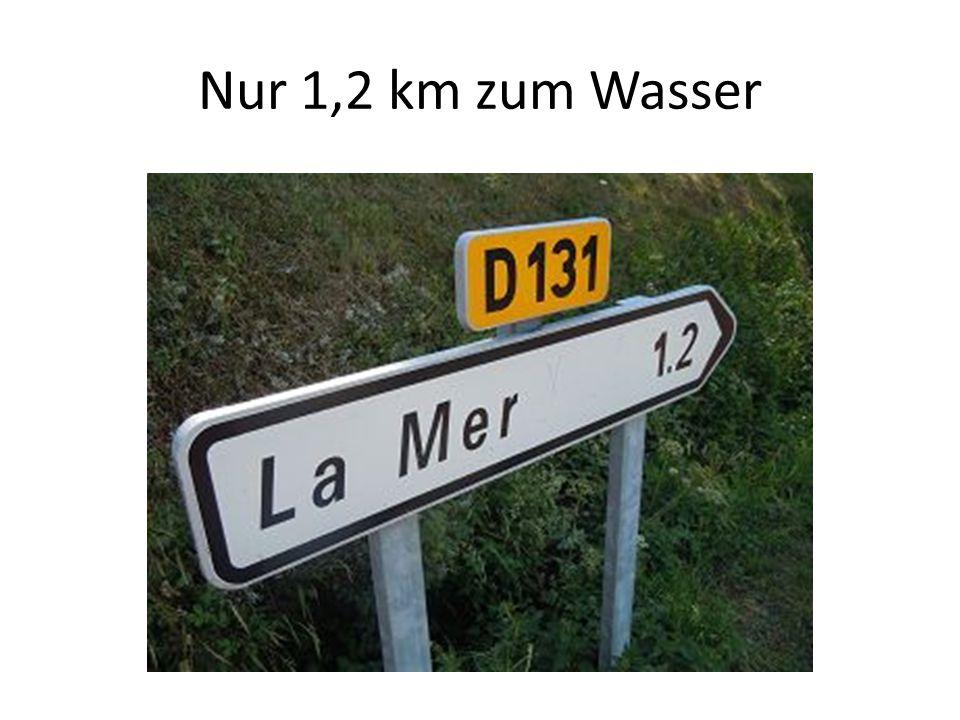 Nur 1,2 km zum Wasser