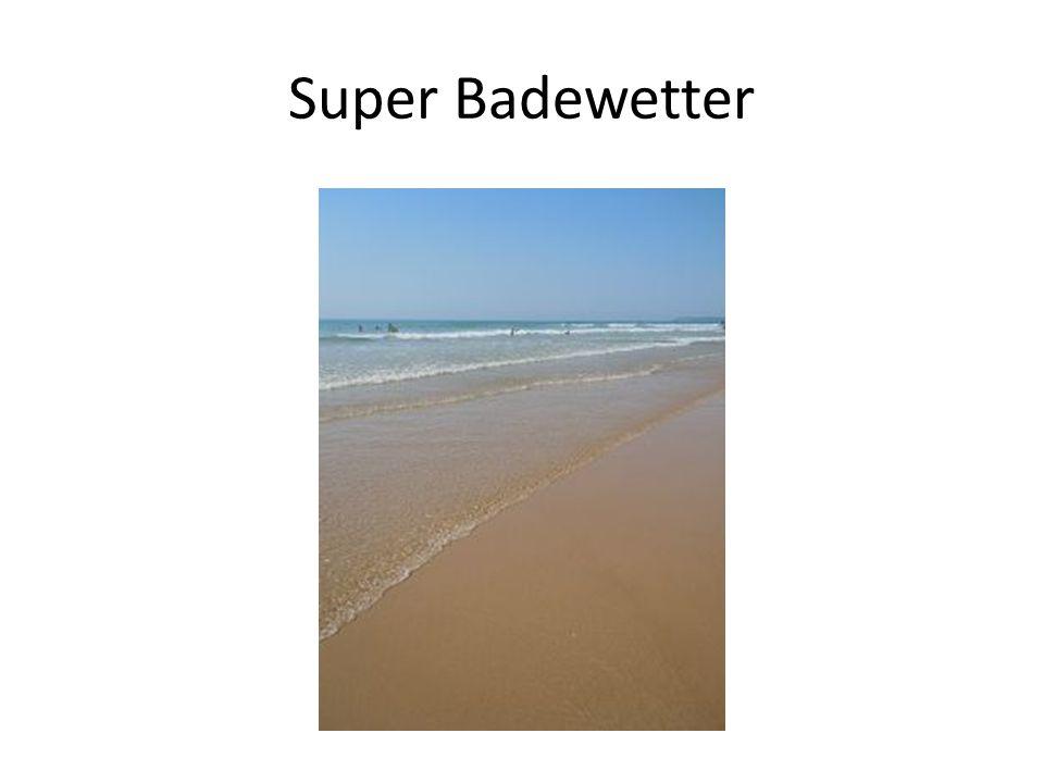 Super Badewetter