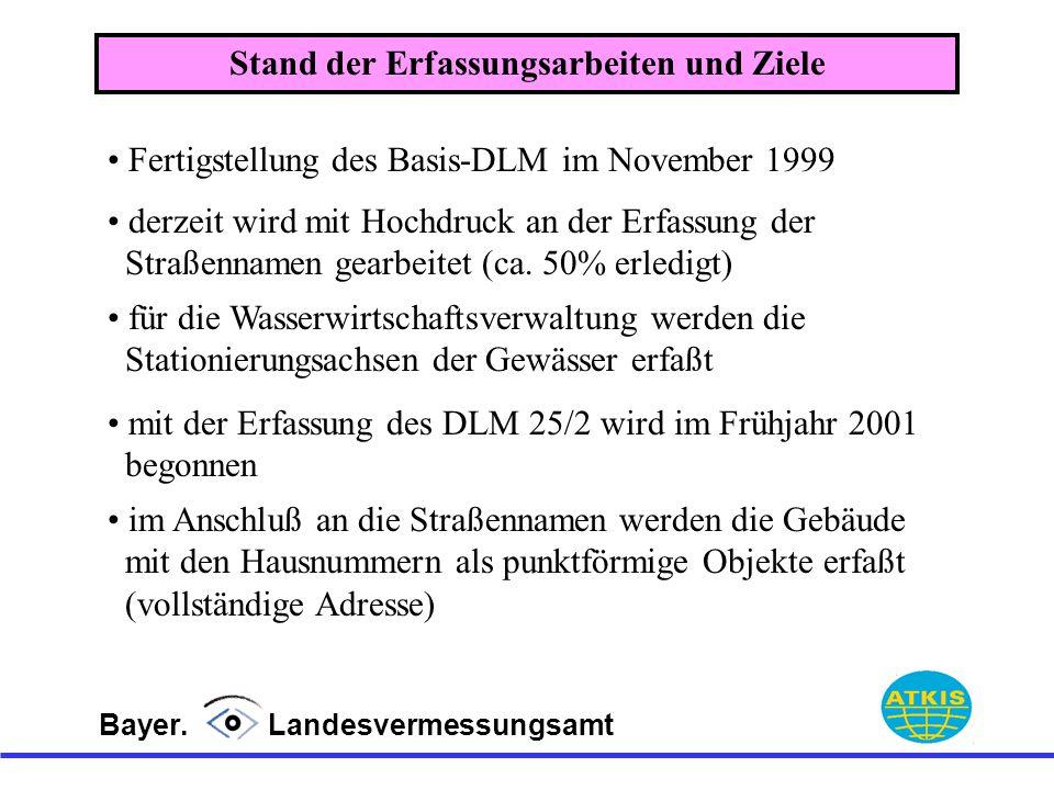 Bayer. Landesvermessungsamt derzeit wird mit Hochdruck an der Erfassung der Straßennamen gearbeitet (ca. 50% erledigt) für die Wasserwirtschaftsverwal