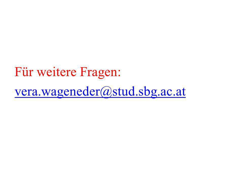 Für weitere Fragen: vera.wageneder@stud.sbg.ac.at