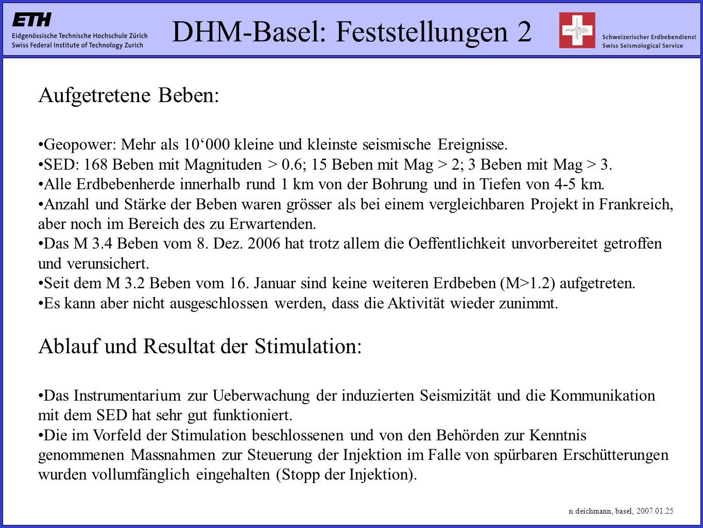 DHM-Basel: Feststellungen 2 Aufgetretene Beben: Geopower: Mehr als 10'000 kleine und kleinste seismische Ereignisse.