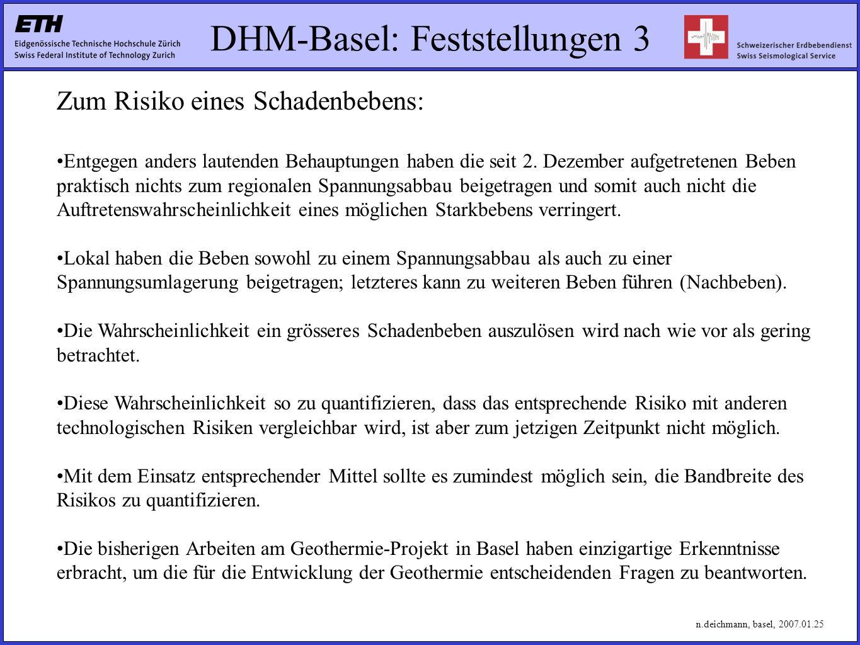 DHM-Basel: Feststellungen 3 Zum Risiko eines Schadenbebens: Entgegen anders lautenden Behauptungen haben die seit 2.