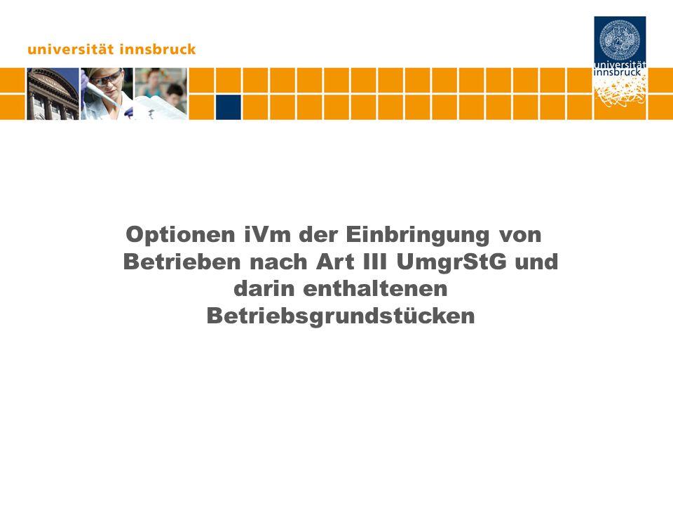Optionen iVm der Einbringung von Betrieben nach Art III UmgrStG und darin enthaltenen Betriebsgrundstücken