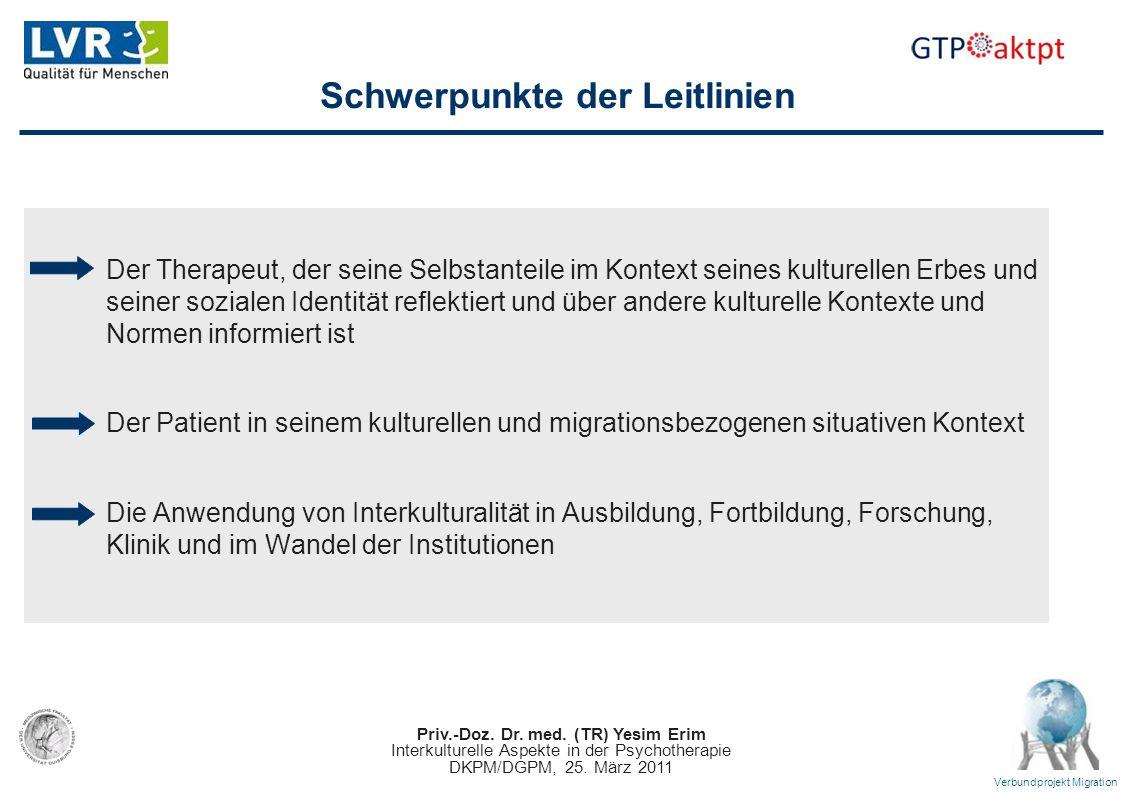 Priv.-Doz. Dr. med. (TR) Yesim Erim Interkulturelle Aspekte in der Psychotherapie DKPM/DGPM, 25. März 2011 Verbundprojekt Migration Schwerpunkte der L
