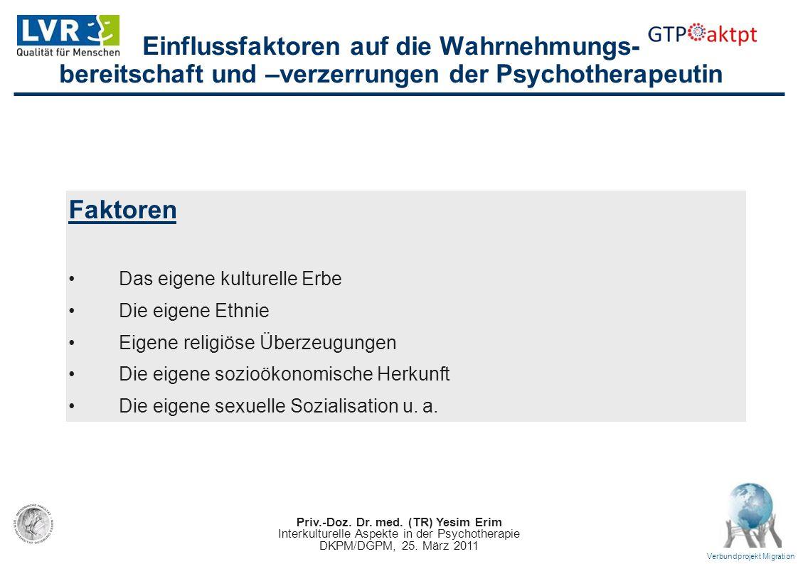 Priv.-Doz. Dr. med. (TR) Yesim Erim Interkulturelle Aspekte in der Psychotherapie DKPM/DGPM, 25. März 2011 Verbundprojekt Migration Einflussfaktoren a
