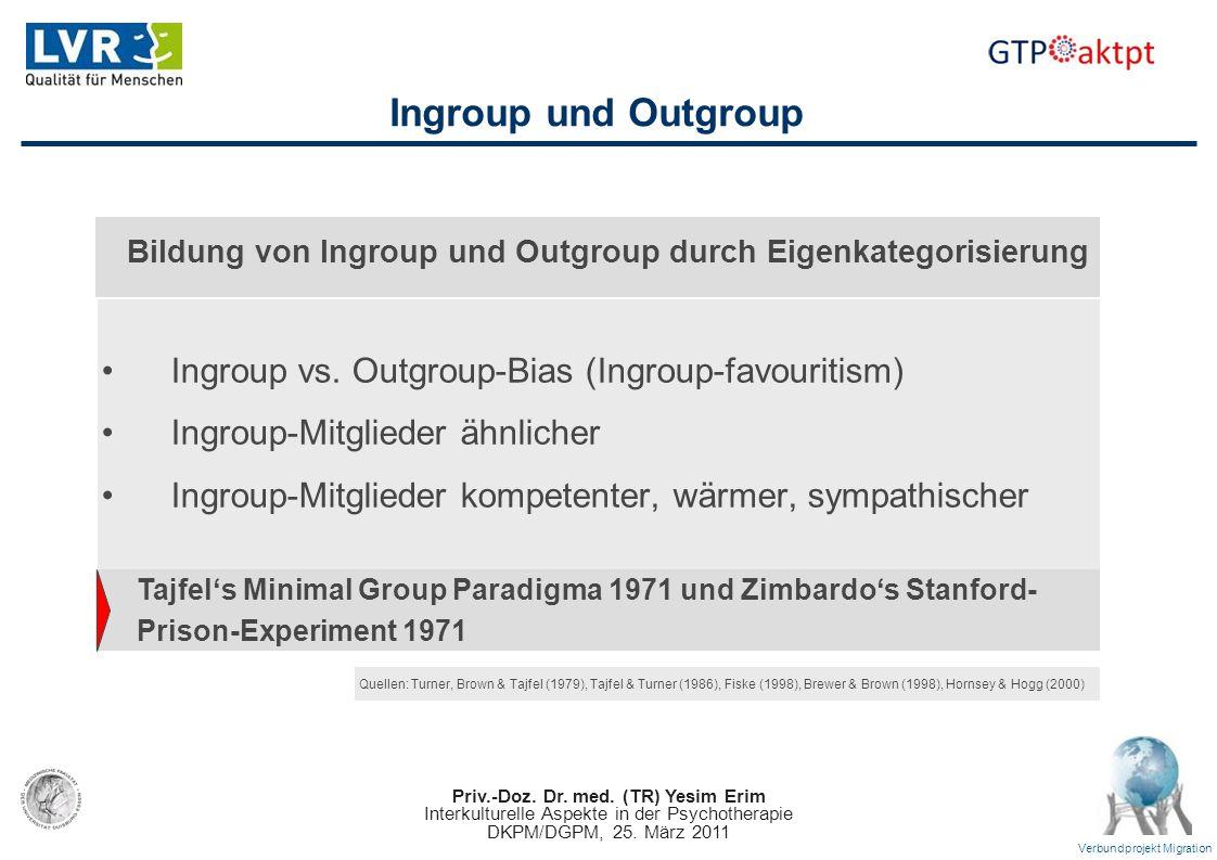 Priv.-Doz. Dr. med. (TR) Yesim Erim Interkulturelle Aspekte in der Psychotherapie DKPM/DGPM, 25. März 2011 Verbundprojekt Migration Ingroup und Outgro
