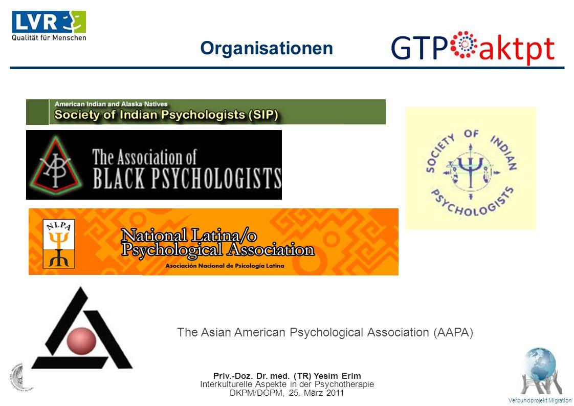 Priv.-Doz. Dr. med. (TR) Yesim Erim Interkulturelle Aspekte in der Psychotherapie DKPM/DGPM, 25. März 2011 Verbundprojekt Migration The Asian American