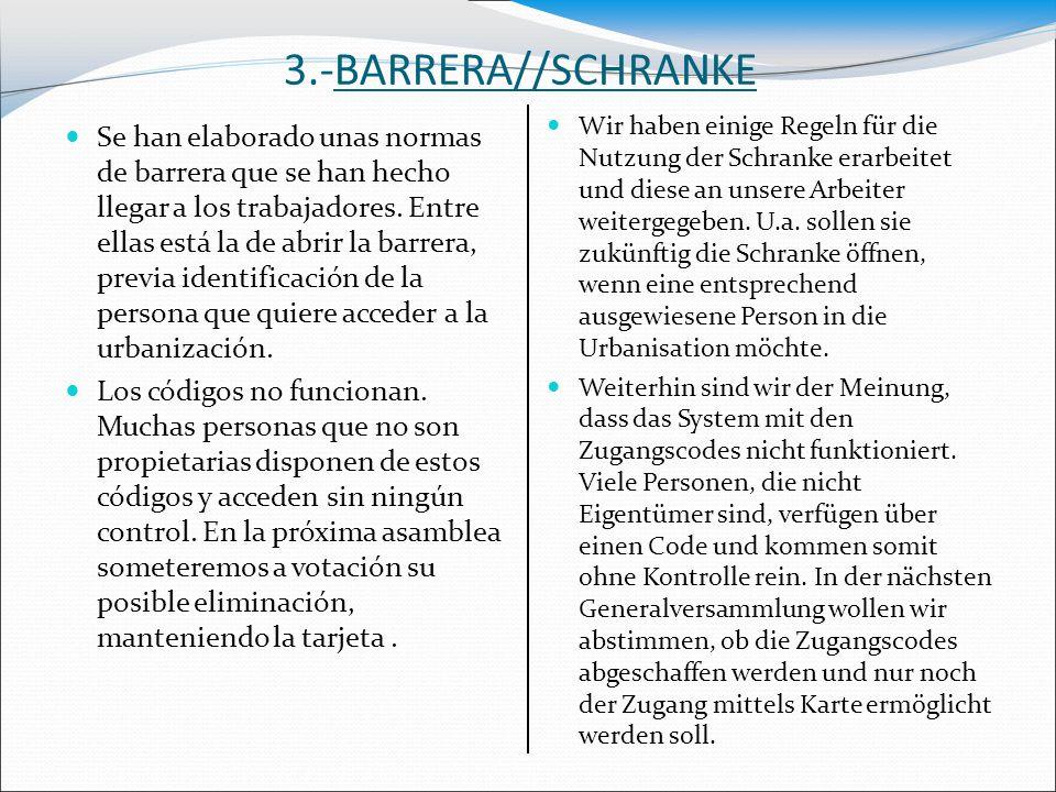 3.-BARRERA//SCHRANKE Se han elaborado unas normas de barrera que se han hecho llegar a los trabajadores. Entre ellas está la de abrir la barrera, prev