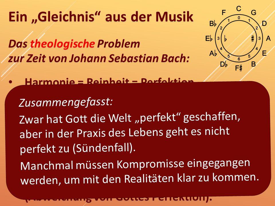"""Ein """"Gleichnis"""" aus der Musik Das theologische Problem zur Zeit von Johann Sebastian Bach: Harmonie = Reinheit = Perfektion Harmonie = Reinheit = Perf"""
