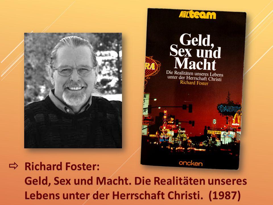  Richard Foster: Geld, Sex und Macht. Die Realitäten unseres Lebens unter der Herrschaft Christi. (1987)