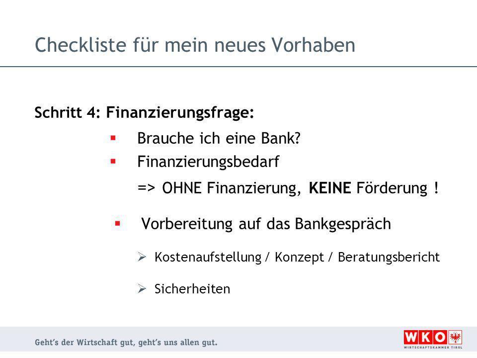 Checkliste für mein neues Vorhaben Schritt 4: Finanzierungsfrage:  Brauche ich eine Bank.