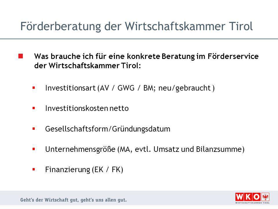 Förderberatung der Wirtschaftskammer Tirol Was brauche ich für eine konkrete Beratung im Förderservice der Wirtschaftskammer Tirol:  Investitionsart