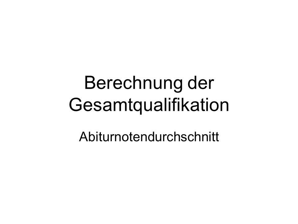 Berechnung der Gesamtqualifikation Abiturnotendurchschnitt