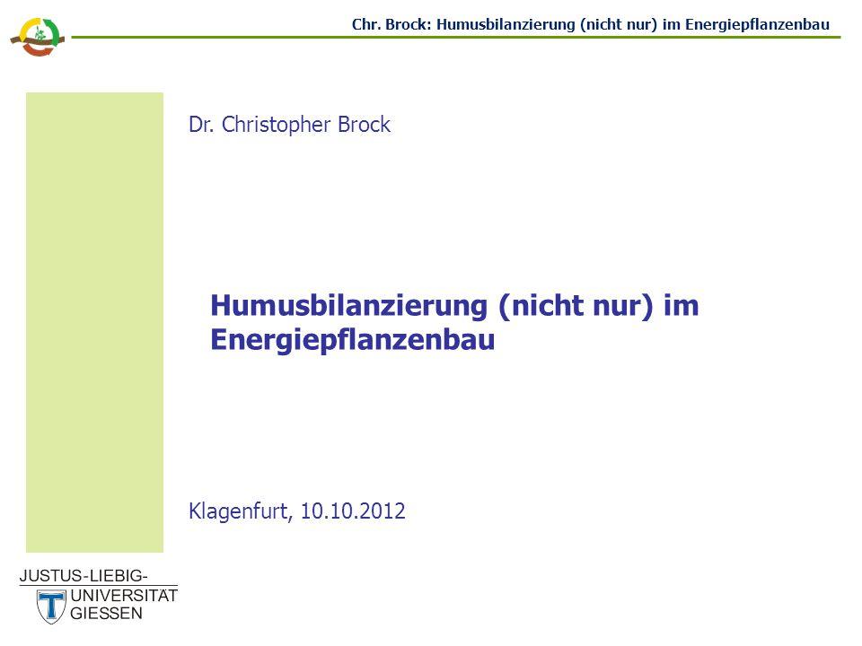 Chr.Brock: Humusbilanzierung (nicht nur) im Energiepflanzenbau Vielen Dank.